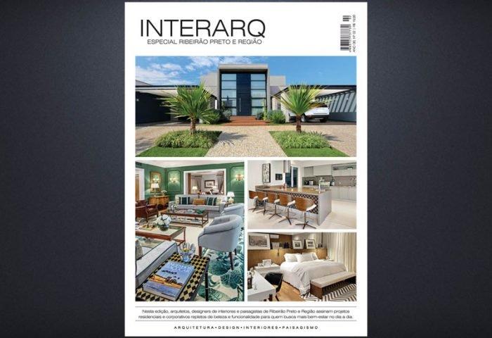 INTERARQ ESPECIAL RIBEIRÃO PRETO E REGIÃO – ED 02 - Revista InterArq | Arquitetura, decoração, design, interiores, paisagismo, lifestyle e festas