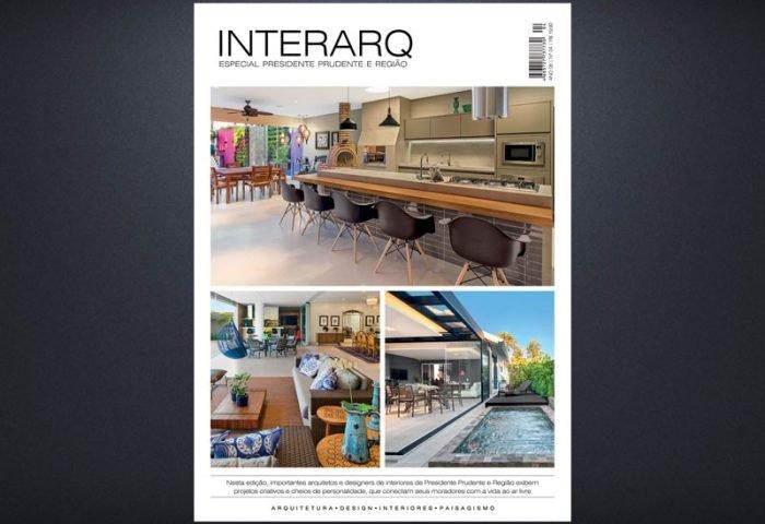 INTERARQ ESPECIAL PRESIDENTE PRUDENTE E REGIÃO – ED 04 - Revista InterArq   Arquitetura, decoração, design, interiores, paisagismo, lifestyle e festas