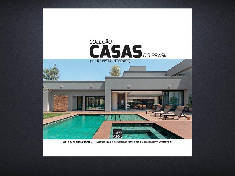 COLEÇÃO CASAS DO BRASIL POR CLAUDIA TOGNI - Revista InterArq | Arquitetura, decoração, design, interiores, paisagismo, lifestyle e festas