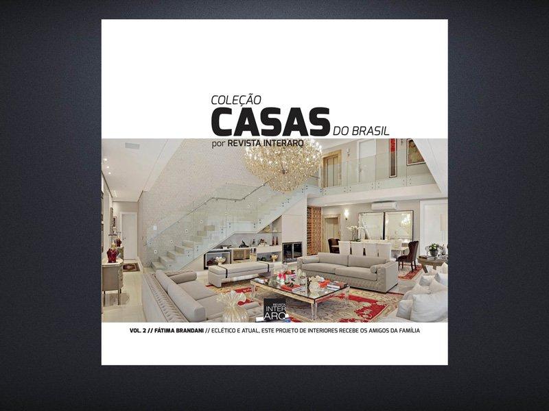 COLEÇÃO CASAS DO BRASIL POR FÁTIMA BRANDANI - Revista InterArq | Arquitetura, decoração, design, interiores, paisagismo, lifestyle e festas