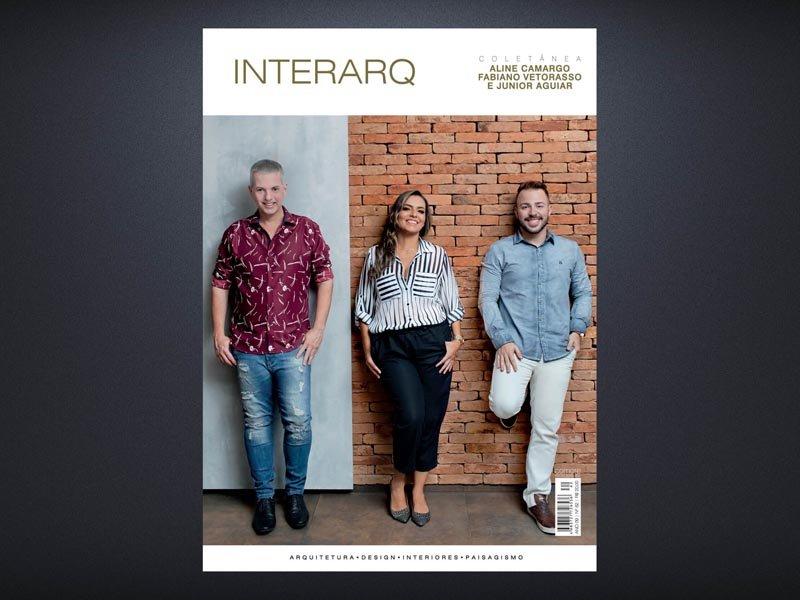 INTERARQ COLETANEA ALINE CAMARGO, FABIANO VETORASSO E JUNIOR AGUIAR – ED. 62 - Revista InterArq | Arquitetura, decoração, design, interiores, paisagismo, lifestyle e festas