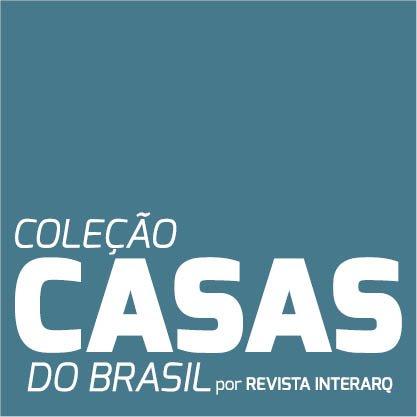 COLEÇÃO CASAS DO BRASIL - Revista InterArq | Arquitetura, decoração, design, interiores, paisagismo, lifestyle e festas
