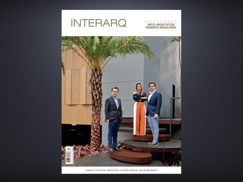 INTERARQ COLETÂNEA RBTO ARQUITETOS ROBERTO MAGALHÃES – ED. 67 - Revista InterArq | Arquitetura, decoração, design, interiores, paisagismo, lifestyle e festas